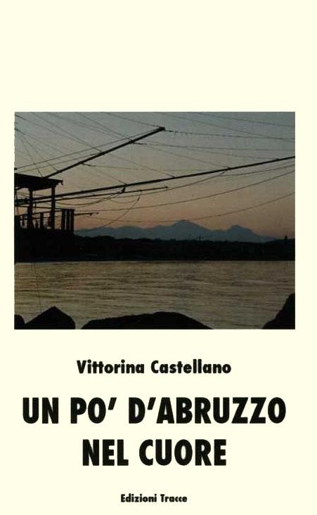 Un po' d'Abruzzo nel cuore Vittorina Castellano